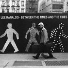 LEE RANALDO Between The Times And The Tides VINYL LP NEW Sonic Youth w/ Download