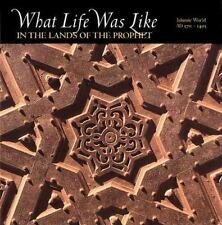 What Life Was Like in the Lands of the Prophet: Islamic World, Ad 570-1405, Very