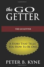 The Go-Getter: A Story That Tells You How To Be One by Peter B. Kyne, (Paperback