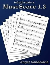 Introduccion a MuseScore 1. 3 by Angel Candelaria (2012, Paperback)