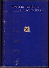 HISTORY OF THE TWELFTH REGIMENT RHODE ISLAND VOLUNTEERS IN THE CIVIL WAR 1862-18
