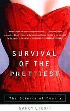 Survival of the Prettiest The Science of Beauty by Nancy Etcoff 2000 Paperback