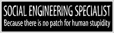 "Geek - Social Engineering Stupid Sticker - 2.5"" x 8.5"""