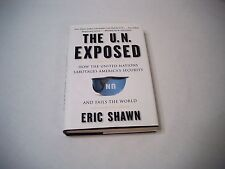 The U.N. Exposed (2006 Hardcover) Eric Shawn; Illustrated, United Nations