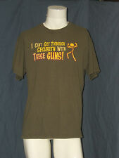 I Can't Get Through Security With These Guns Olive Green M Medium T-Shirt Worn