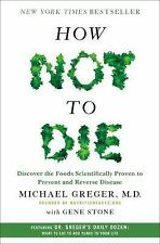 How Not to Die : Discover the Foods Scientifically Proven to Prevent Disease...