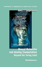 Neural Networks and Analog Computation : Beyond the Turing Limit by Hava T....