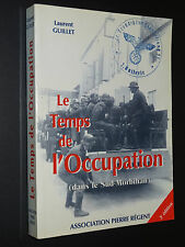 LE TEMPS DE L'OCCUPATION DANS LE SUD MORBIHAN - Laurent Guillet - 2002
