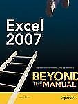 Excel 2007: Beyond the Manual (Btm (Beyond the Manual)) by Dixon, Helen