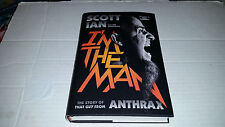 I'm the Man : The Story of That Guy from Anthrax by Scott Ian (2014) SIGNED