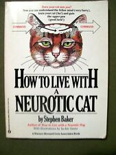 How to Live with a Neurotic Cat by Stephen Baker (1985, Paperback)