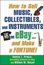 NEW BOOK How to Sell Music, Collectibles and Instruments on eBay - Dennis Prince