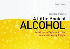2012-05-15, A Little Book of Alcohol: Activities to Explore Alcohol Issues With