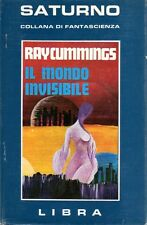 IL MONDO INVISIBILE RAY CUMMINGS COLLANA SATURNO LIBRA EDITRICE (PA786)