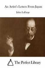 An Artist's Letters from Japan by John LaFarge (2015, Paperback)