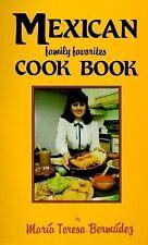 Mexican Family Favorites Cook Book by Maria Teresa Bermudez Maria Teresa Bermud