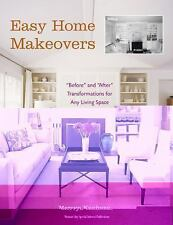 """Easy Home Makeovers: """"Before"""" and """"After"""" Transformations for Any Living Space"""