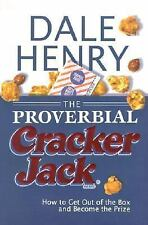 THE PROVERBIAL CRACKER JACK ~ DALE HENRY ~ 2002 ~ FIRST PRINT ~ THE PRIZE IN YOU