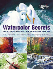 Watercolor Secrets: 200 Tips and Techniques for Painting the Easy Way by...