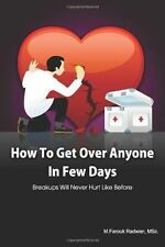 How to Get over Anyone in Few Days (Paperback) : Breakups Will Never Hurt...