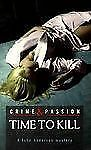Time to Kill (Crime & Passion)