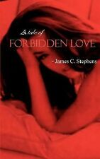 A Tale of Forbidden Love by James C. Stephens (2001, Paperback)