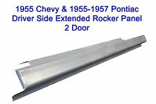 1955 CHEVY 1955 1956 1957 PONTIAC DRIVER SIDE EXTENDED LENGTH ROCKER PANEL  2DR