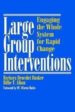 Large Group Interventions: Engaging the Whole System for Rapid Change (Jossey-Ba