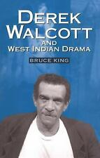 "Derek Walcott & West Indian Drama: ""Not Only a Playwright but a Company"" The Tri"