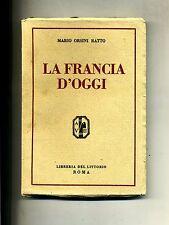 M.Orsini Ratto # LA FRANCIA D'OGGI # Lib.Littorio 1929
