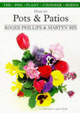 Plants for Pots and Patios (Plant Chooser) Roger Phillips, Martyn Rix Very Good