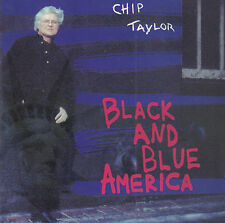 CHIP TAYLOR - BLACK AND BLUE IN AMERICA (2001 COUNTRY CD)