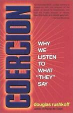 """Coercion: Why We Listen to What """"They"""" Say, Douglas Rushkoff, 157322829X, Book,"""