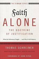 The Five Solas: Faith Alone---The Doctrine of Justification : What the...