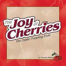 Joy of Cherries: The Taste Topping Fruit (Fruits & Favorites Cookbooks-ExLibrary
