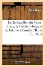 Le 2e Bataillon du Mont-Blanc, la 19e Demi-Brigade de Bataille a l'Armee...