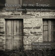 Doorway to the Temple : Brittany: Personal Images of the Sacred by Ralph...