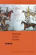 Showdown at Little Big Horn by Dee Alexander Brown (2004, Paperback)