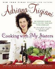 Cooking with My Sisters : One Hundred Years of Family Recipes, from Bari to...