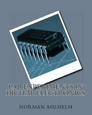 Lab Experiments in Digital Electronics by Norman Ahlhelm (2010, Paperback)