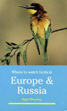 Where to Watch Birds in Europe and Russia by Wheatley, Nigel ( Author ) ON Jun-3
