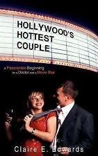 Hollywood's Hottest Couple : A Passionate Beginning for a Doctor and a Movie...