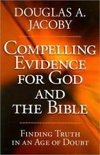 *New* COMPELLING EVIDENCE FOR GOD AND THE BIBLE Finding Truth in an Age of Doubt