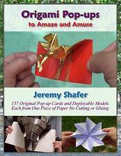 Origami Pop-ups: to Amaze and Amuse Shafer, Jeremy