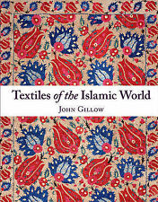 Textiles of the Islamic World, John Gillow, Very Good, Hardcover