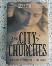 THE CITY OF CHURCHES by KENNETH ROBBINS SIGNED AND DATED 1ST EDITION  HARDBACK