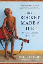 In a Rocket Made of Ice: Among the Children of Wat Opot, Gutradt, Gail, New Book