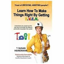 Learn How to Make Things Right by Getting E. V. E. N. by Susan Heinemann...