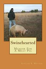 Swinehearted : Memoir of a Meat Pig by Evelyn Walker (2015, Paperback)