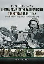 Images of War: German Army on the Eastern Front - the Retreat 1943 - 1945 by...